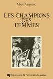 Marc Angenot - Les champions des femmes - Examen du discours sur la supériorité des femmes 1400-1800.