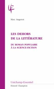 Marc Angenot - Les dehors de la littérature: du roman à la science-fiction.