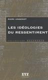 Marc Angenot - Les idéologies du ressentiment.