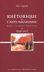 Marc Angenot - Rhétorique de l'anti-socialisme - Essai d'histoire discursive 1830-1917.