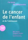 Marc Ansari et Elisabeth Gordon - Le cancer de l'enfant et de l'adolescent.