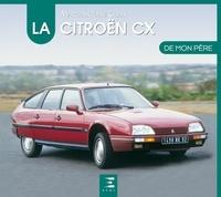 Marc-Antoine Colin - La Citroën CX de mon père.