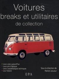 Marc-Antoine Colin et Jean-Pierre Dauliac - Voitures breaks et utilitaires légers de collection.