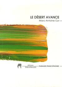 Marc-Antoine Cyr - Le désert avance.