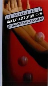 Marc-Antoine Cyr - Les soleils pâles.
