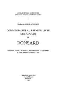 Marc-Antoine de Muret - Commentaires de Ronsard - Tome 1, Commentaires au premier livre des Amours de Ronsard.
