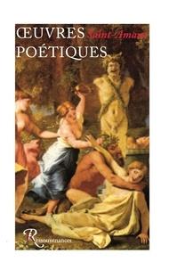 Marc-Antoine de Saint-Amant - Oeuvres poétiques.