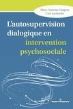 Marc-Antoine Gingras et Carl Lacharité - L'autosupervision dialogique en intervention psychosociale - Intégration et création de savoirs en contexte de crise relationnelle.