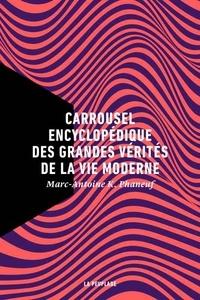 Marc-Antoine K. Phaneuf - Carrousel encyclopédique des grandes vérités de la vie moderne.