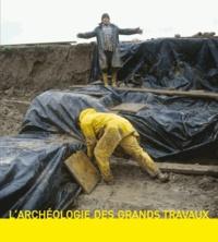 Marc-Antoine Kaeser - L'archéologie des grands travaux.