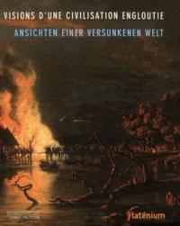 Marc-Antoine Kaeser - Visions d'une civilisation engloutie - La représentation des villages lacustres, de 1854 à nos jours.