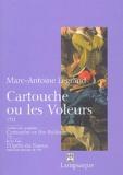 Marc-Antoine Legrand - Cartouche ou les voleurs : Cartouche or the robbers suivi de L'Opéra du gueux.