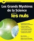 Marc Antoine et Hélène Vincent-Schneider - Les Grands Mystères de la science pour les nuls.