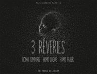 Marc-Antoine Mathieu - 3 rêveries - Homo Temporis ; Homo Logos ; Homo Faber.