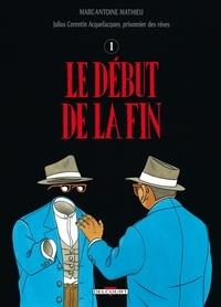 Marc-Antoine Mathieu - Julius Corentin Acquefacques, prisonnier des rêves Tome 4 : Le début de la fin, la fin du début - L'épaisseur du miroir.