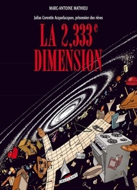 Marc-Antoine Mathieu - Julius Corentin Acquefacques, prisonnier des rêves Tome 5 : La 2,333e dimension.