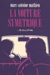 Marc-Antoine Mathieu - La voiture symétrique.