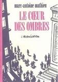Marc-Antoine Mathieu - Le Coeur des ombres.