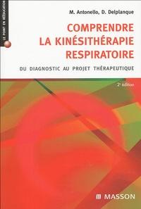Marc Antonello et Dominique Delplanque - Comprendre la kinesthésie respiratoire - Du diagnostic au projet thérapeutique.