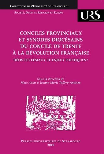 Conciles provinciaux en synodes diocésains du concile de trante à la Révolution française. Défis ecclésiaux et enjeux politiques ?