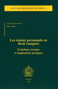 Marc Aoun - Les statuts personnels en droit comparé - Evolutions récentes et implications pratiques.