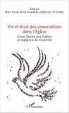 Marc Aoun et Anne Bamberg - Vie et droit des associations dans l'Eglise - Entre liberté des fidèles et vigilance de l'autorité.