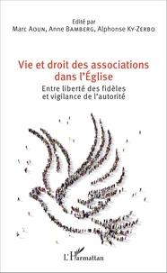 Vie et droit des associations dans lEglise - Entre liberté des fidèles et vigilance de lautorité.pdf