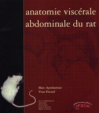 Marc Aprahamian et Yvan Freund - Anatomie viscérale abdominale du rat.