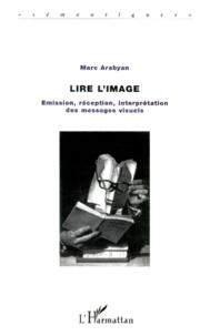 Lire limage. Emission, réception, interprétation des messages visuels.pdf