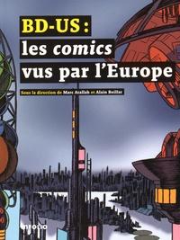 Marc Atallah et Alain Boillat - BD-US : les comics vus par l'Europe.