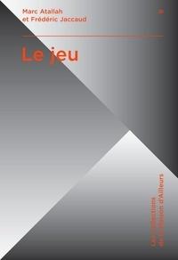 Marc Atallah et Frédéric Jaccaud - Le jeu.