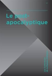 Marc Atallah - Le post-apocalyptique.