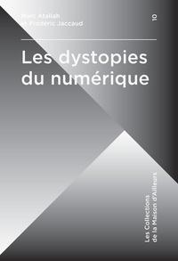 Marc Atallah et Frédéric Jaccaud - Les dystopies du numérique.