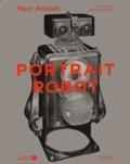 Marc Atallah - Portrait-Robot - Les multiples visages de l'humanité.