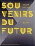 Marc Atallah et Frédéric Jaccaud - Souvenirs du Futur - Les miroirs de la Maison d'Ailleurs.