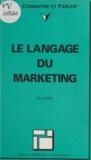 Marc Aubier - Le langage du marketing.