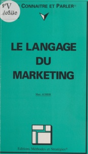Marc Aubier - Le langage du marketing.