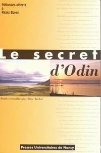 Marc Auchet et  Collectif - Le secret d'Odin. - Mélanges offerts à Régis Boyer.