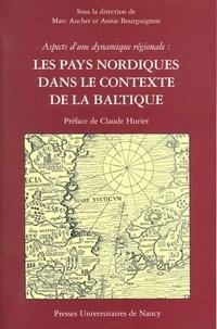Marc Auchet et Annie Bourguignon - Les pays nordiques dans le contexte de la Baltique - Aspects d'une dynamique régionale.