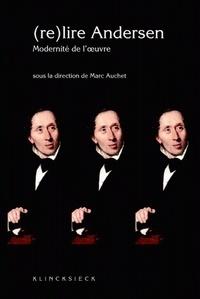 Marc Auchet - (Re)lire Andersen - Modernité de l'oeuvre.