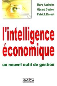 Marc Audigier et Gérard Coulon - L'intelligence économique - Un nouvel outil de gestion.