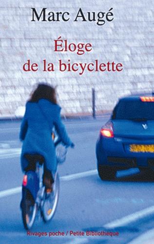 Marc Augé - Eloge de la bicyclette.