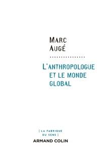 Marc Augé - L'anthropologue et le monde global.