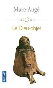 Marc Augé - Le Dieu-objet.