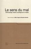 Marc Augé et Claudine Herzlich - Le sens du mal - Anthropologie, histoire, sociologie de la maladie.