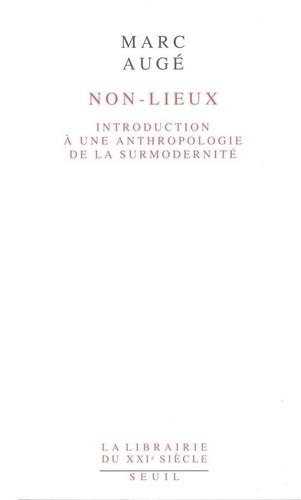 Non-Lieux. Introduction à une anthropologie de la surmodernité