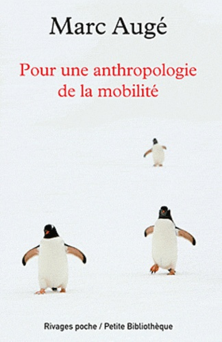 Marc Augé - Pour une anthropologie de la mobilité.