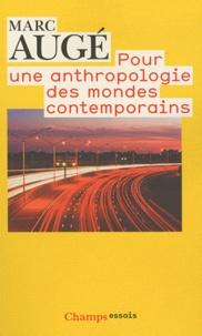 Marc Augé - Pour une anthropologie des mondes contemporains.