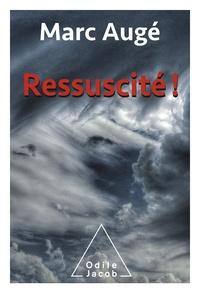 Marc Augé - Ressuscité.
