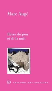 Marc Augé - Rêves du jour et de la nuit - Nouvelles.